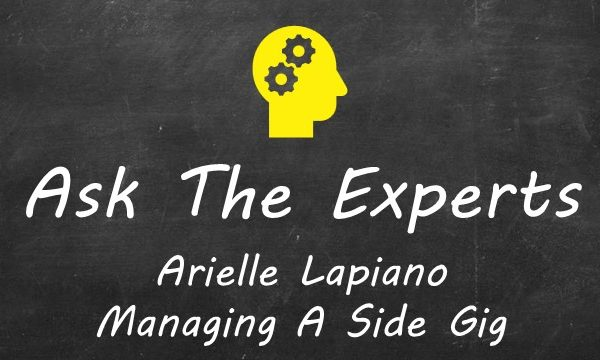 ATE - Arielle Lapiano, Managing A Side Gig