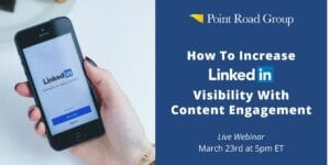 How To Increase LinkedIn Visibility With Content Engagement, Live Webinar, March 23 at 5 PM ET